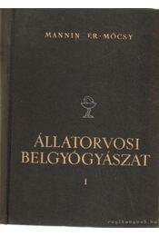 Állatorvosi belgyógyászat I-II. kötet - Manninger Rezső, Mócsy János - Régikönyvek