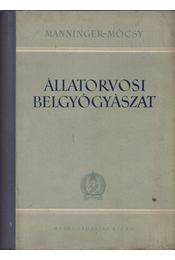 Állatorvosi belgyógyászat I. - Manninger Rezső, Mócsy János - Régikönyvek