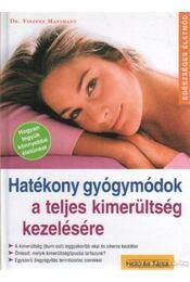 Hatékony gyógymódok a teljes kimerültség kezelésére - Mansmann, Vinzenz dr. - Régikönyvek
