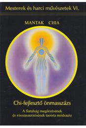 Chi-fejlesztő önmasszázs - Mantak Chia - Régikönyvek