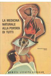 La medicina naturale alla portata di tutti - Manuel Lezaeta Acharan - Régikönyvek