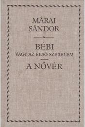 Bébi vagy az első szerelem / A nővér - Márai Sándor - Régikönyvek