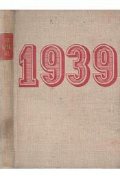 1939: Így láttuk mi - Márai Sándor, Pálóczi Horváth György, Frey András, Bálint György, Rónai Mihály András, Dallos Sándor, Arz Margit - Régikönyvek