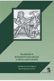 Marbodus kézikönyvecskéje a drágakövekről - Georgius Pictorius magyarázataival - Marbodus - Régikönyvek
