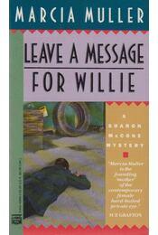 Leave a Message for Willie - Marcia Muller - Régikönyvek