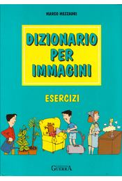 Dizionario per immagini - Marco Mezzadri - Régikönyvek