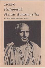 Philippicák Marcus Antonius ellen - Marcus Tullius Cicero - Régikönyvek