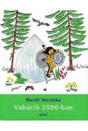 Vakáció 2500-ban - Marék Veronika - Régikönyvek