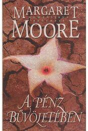 A pénz bűvöletében - Margaret Moore - Régikönyvek