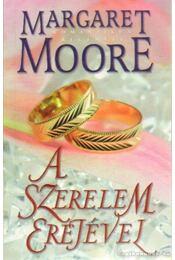 A szerelem erejével - Margaret Moore - Régikönyvek