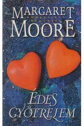 Édes gyötrelem - Margaret Moore - Régikönyvek