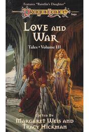 Love and War - Margaret Weis,  Tracy Hickman - Régikönyvek