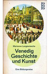 Venedig Geschichte und Kunst - Marianne Langewiesche - Régikönyvek