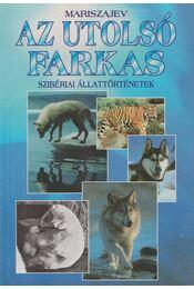 Az utolsó farkas - Mariszajev - Régikönyvek