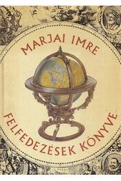 Felfedezések könyve - Marjai Imre - Régikönyvek