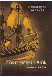 Történelmi hajók modellezése - Marjai Imre, Kő Tamás - Régikönyvek