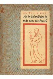 Az én bolondjaim és más okos történetek - Markovits Ernő - Régikönyvek