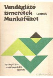 Vendéglátó ismeretek Munkafüzet I. osztály - Markovits Györgyi - Régikönyvek