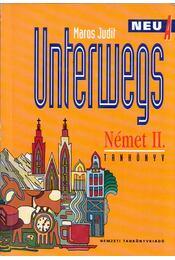 Unterwegs Neu A - Német II. Tankönyv - Maros Judit - Régikönyvek