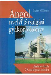 Angol nyelvi társalgási gyakorlókönyv - Maros Miklósné Kerekes Ilona - Régikönyvek