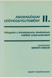Andragógiai szöveggyűjtemény II. - Maróti Andor - Régikönyvek