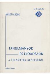 Tanulmányok és előadások a felnőttek képzéséről - Maróti Andor - Régikönyvek