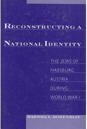 Reconstructing a National Identity - Marsha L. Rozenbilt - Régikönyvek