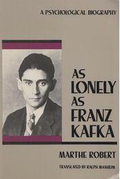 As Lonely As Franz Kafka - Marthe Robert - Régikönyvek