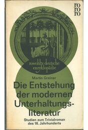 Die Entstehung der modernen Unterhaltungsliteratur - Martin Greiner - Régikönyvek