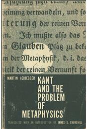Kant and the Problem of Metaphysics - Martin Heidegger - Régikönyvek