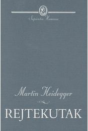 Rejtekutak - Martin Heidegger - Régikönyvek