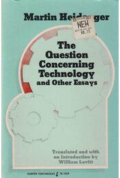 The Question Concerning Technology and Other Essays - Martin Heidegger - Régikönyvek