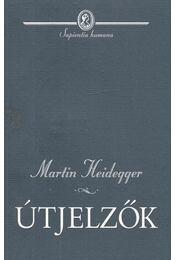 Útjelzők - Martin Heidegger - Régikönyvek
