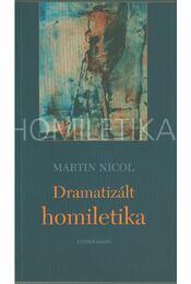 Dramatizált homiletika - Martin Nicol - Régikönyvek
