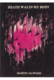 Death Was in My Body - Martin S. Allwood - Régikönyvek