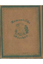 Romantische Märchen - Martin Wieland, Johann Wolfgang Goethe, Novalis / Friedrich von Hardenberg - Régikönyvek