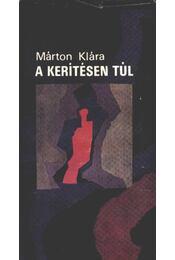 A kerítésen túl - Márton Klára - Régikönyvek