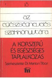 A korszerű és egészséges táplálkozás - Márton Tibor - Régikönyvek