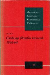 Gazdasági-filozófiai kéziratok 1844-ből - Marx - Régikönyvek
