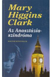 Az Anasztázia-szindróma és más történetek - Mary Higgins Clark - Régikönyvek