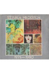 Sztuka Mlodych 1975-1980 - Maryli Sitkowskiej, Grzegorza Dziamskiego - Régikönyvek