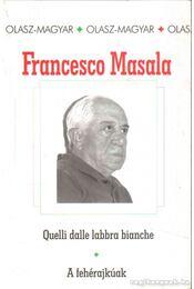 Quelli dalle labbra bianche - A fehérajkúak - Masala, Francesco - Régikönyvek