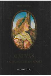 Mátyás, a győzhetetlen király (dedikált) - Teke Zsuzsa - Régikönyvek