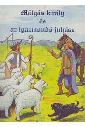 Mátyás király és az igazmondó juhász - Régikönyvek