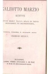 Mátyás király találó, bölcs és tréfás mondásairól és cselekedeteiről - Marzio, Galeotto - Régikönyvek