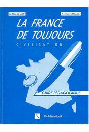 La France de toujours civilisation – Guide pédagogique - MAUCHAMP – SANTOMAURO - Régikönyvek