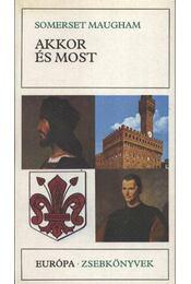 Akkor és most - Maugham, W. Somerset - Régikönyvek