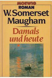 Damals und heute - Maugham, W. Somerset - Régikönyvek