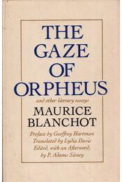 The Gaze of Orpheus and Other Literary Essays - Maurice Blanchot - Régikönyvek