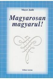 Magyarosan magyarul! - Mayer Judit - Régikönyvek
